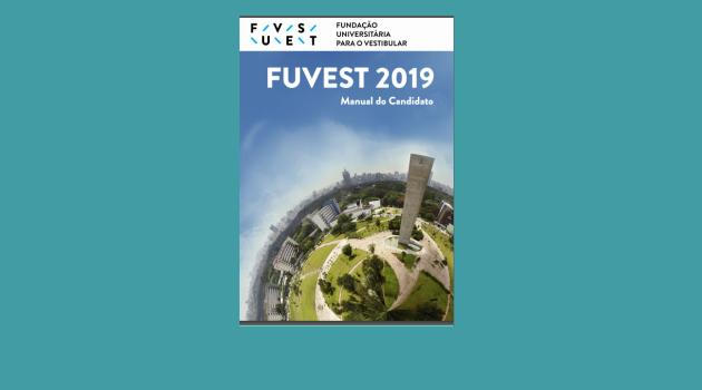 A FUVEST divulga o Manual do Candidato do Concurso Vestibular FUVEST 2019.